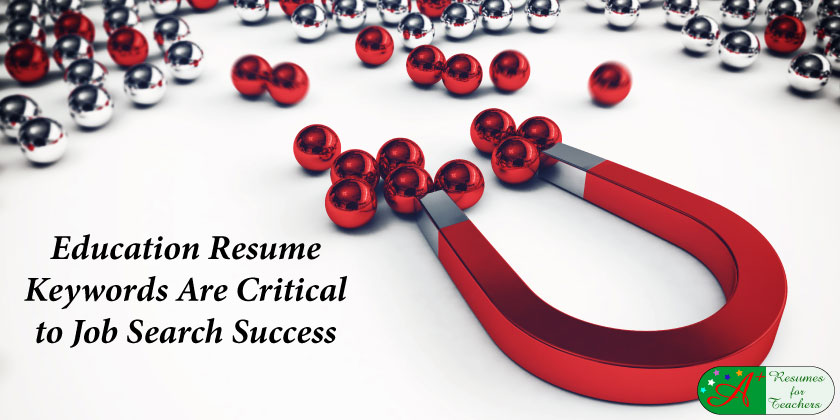 Education Resume Keywords Are Critical to Job Search Success