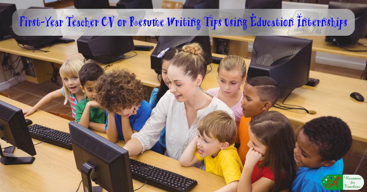 cv or resume writing tips for education internships