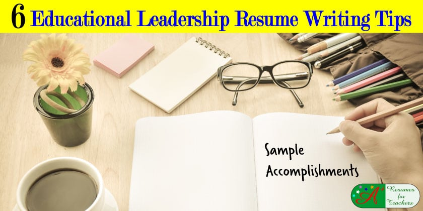 6 Educational Leadership Resume Writing Tips Sample Accomplishments - leadership resume