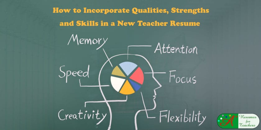 How to Incorporate Qualities, Strengths  Skills in a New Teacher Resume