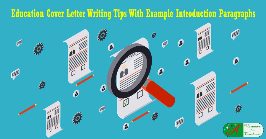 Education Cover Letter Writing Tips \u2014 Sample Introduction Paragraphs - cover letter writing tips examples