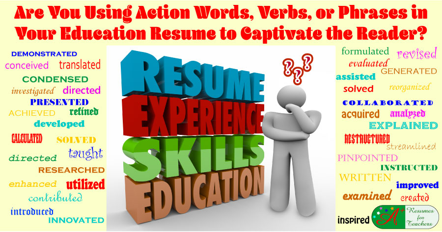 Using Action Words, Verbs, or Phrases in Your Education Resume - resume action words