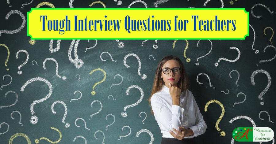Tough Interview Questions for Teachers - interview questions for teachers