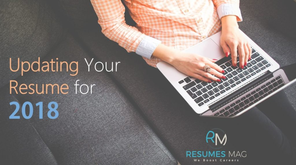 Updating Your Resume For 2018 - Resumes Mag