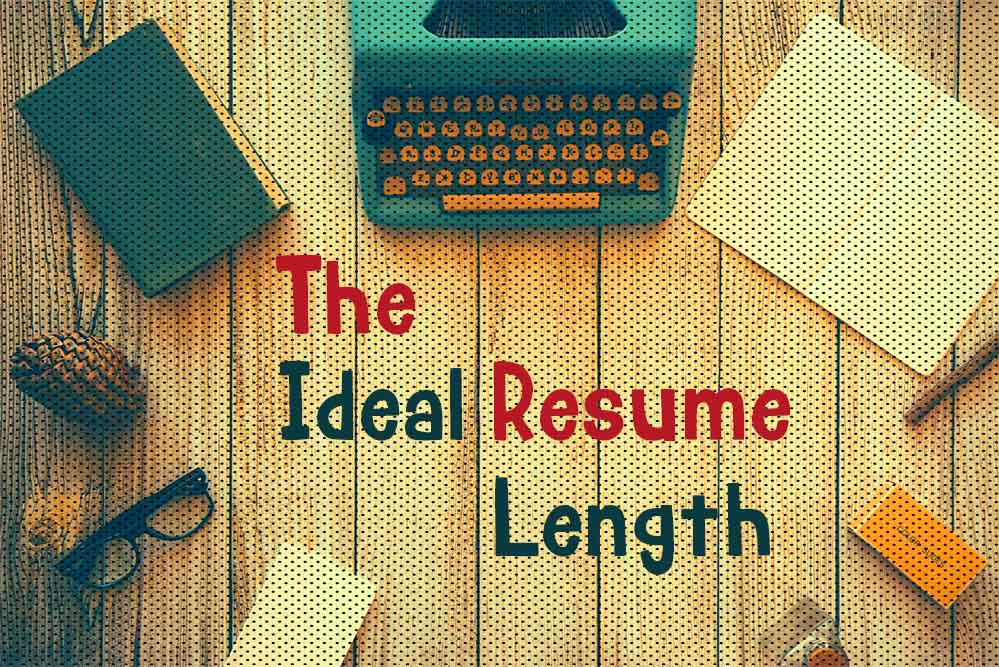 What is The Ideal Resume Length - Resumes Mag Resume Templates Service