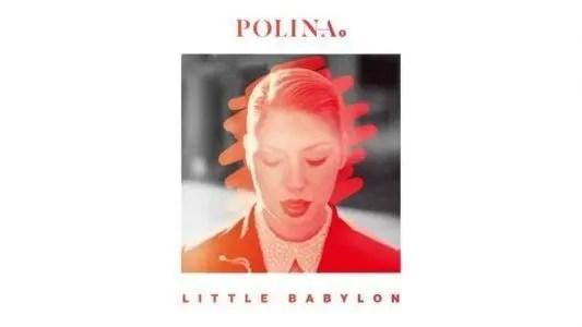 POLINA - LITTLE BABYLON