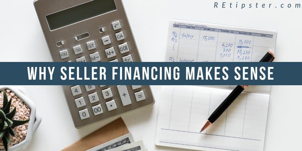 Why Seller Financing Makes Sense - REtipster