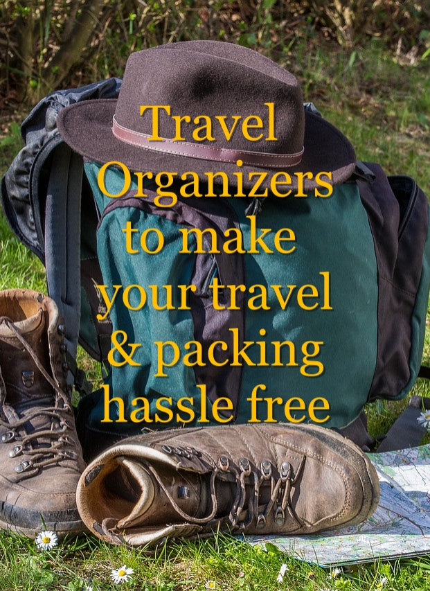 Travel organizers | Organizers | hassle free travel | travel organized | stay organized during your travel | travel tips and tricks