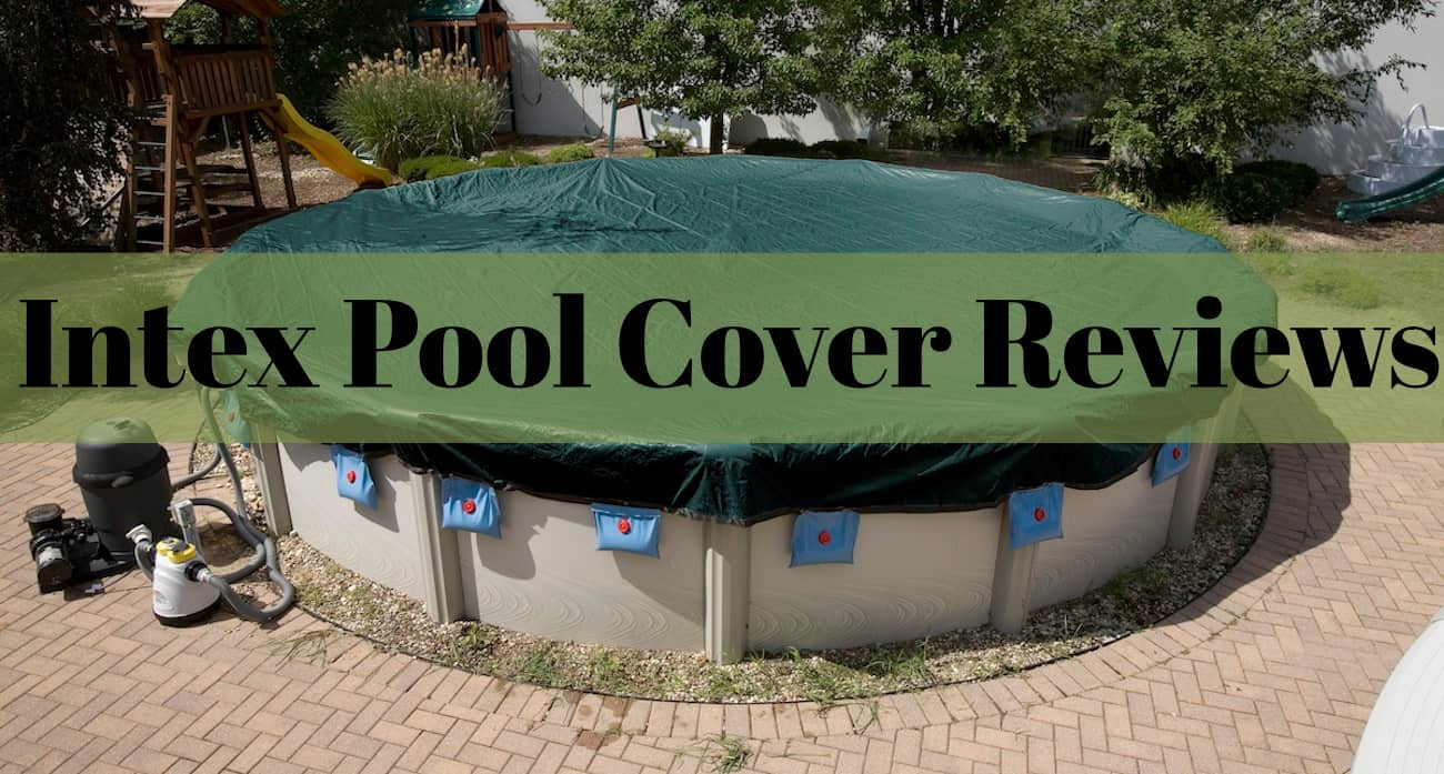 Intex Vs Bestway Review Intex Pool Cover Reviews The Rex Garden