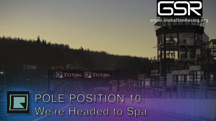 Pole Position 10 – We're Headed to Spa