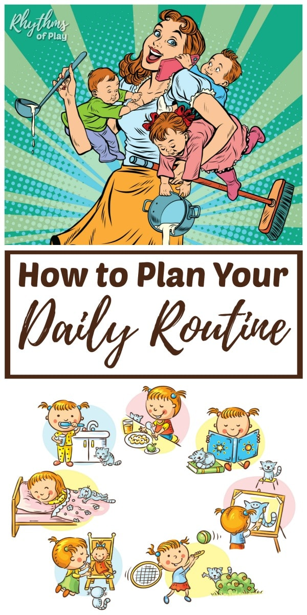 How to Plan Your Daily Routine and Weekly Rhythm Rhythms of Play
