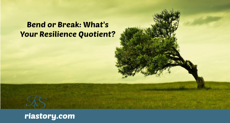 Bend or Break: What's Your Resilience Quotient?