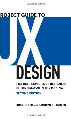 A-Project-Guide-to-UX-Design-For-user-experience-designers-in-the-field-or-in-the-making-2nd-Edition-Voices-That-Matter-0