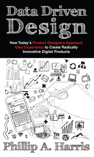Data-Driven-Design-How-Todays-Product-Designer-Approaches-User-Experience-to-Create-Radically-Innovative-Digital-Products-0