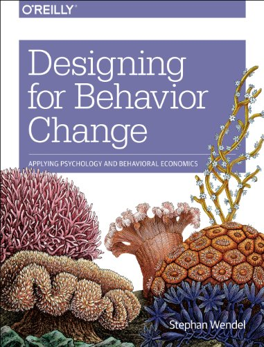 Designing-for-Behavior-Change-Applying-Psychology-and-Behavioral-Economics-0