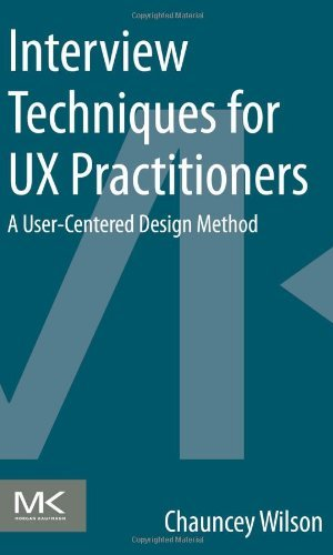 Interview-Techniques-for-UX-Practitioners-A-User-Centered-Design-Method-0