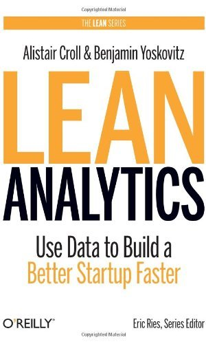 Lean-Analytics-Use-Data-to-Build-a-Better-Startup-Faster-Lean-Series-0