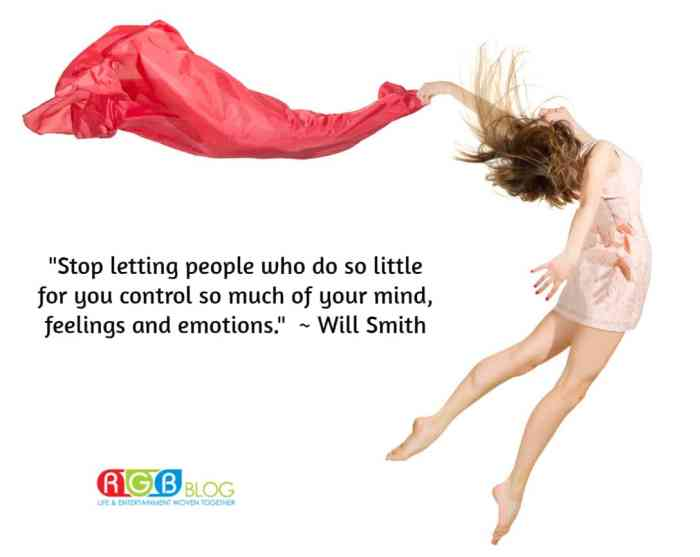 """""""Stop letting people who do so little for you control so much of your mind, feelings and emotions."""" ~ Will Smith"""