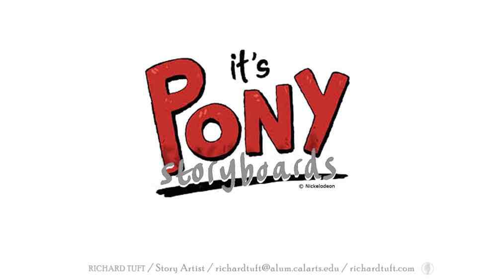 'It's Pony!' Title (c) Richard Tuft. 'It's Pony! is a (c) of Nickelodeon.