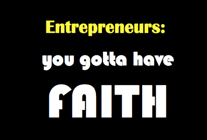 How Can Entrepreneurs Keep Faith?