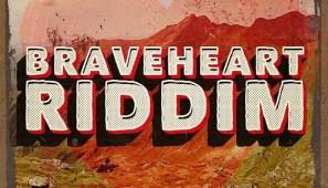 BraveheartRiddim