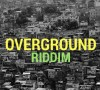 OvergroundRiddim