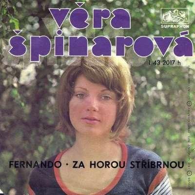 VERA SPINAROVA fernando / za horou stribrnou, 7INCH (SP) for sale on CDandLP.com