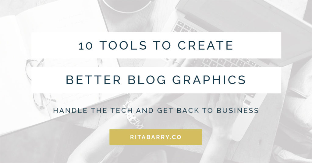10 Tools to Create Better Blog Graphics · Rita Barry  Co