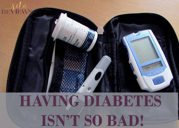 Having Diabetes isn't the End of the World!