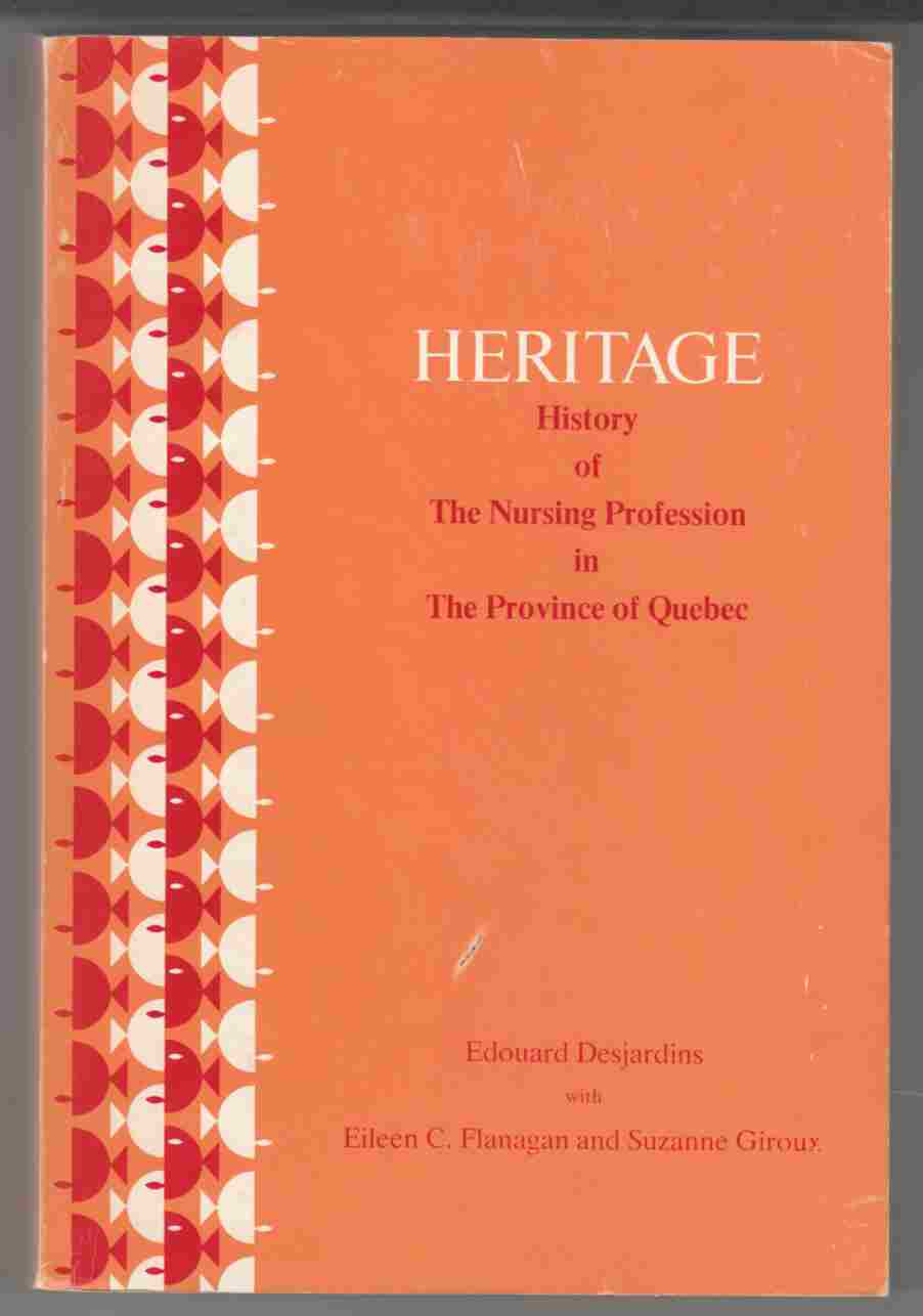 Heritage History Of The Nursing Profession In The Province Of Quebec From The Augustinians And Jeanne Mance To Medicare