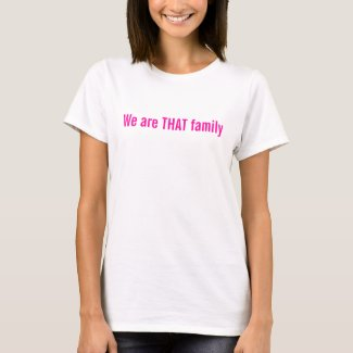 We are THAT family shirt