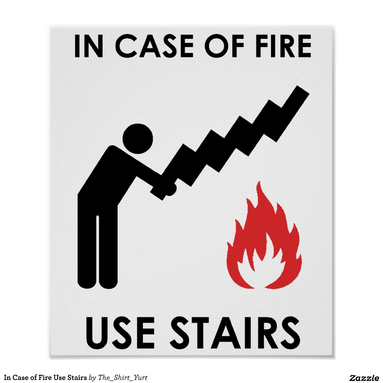 In Case Of Fire Use Stairs Zazzle