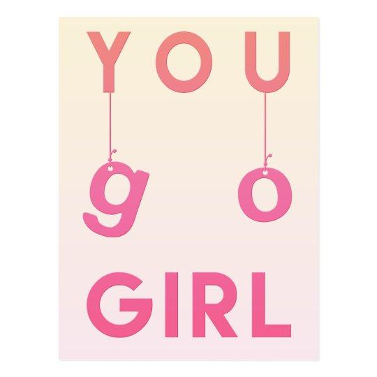 Girl Nursery Wallpaper Uk You Go Girl Fun Motivational Quote Postcard Zazzle Co Uk