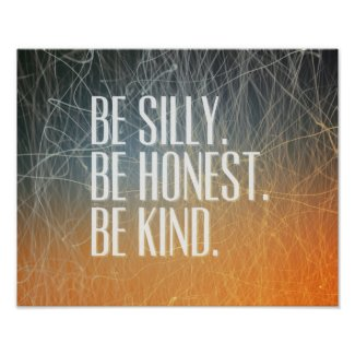 Be Silly Be Honest - Motivational Quote Posters