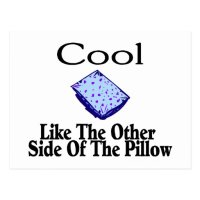Cool Like The Other Side Of The Pillow Postcard   Zazzle