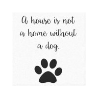 Dog Paw Canvas Print Dog Quote Typography Wall Art | Zazzle