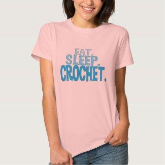 Eat.Sleep.Crochet. T Shirts