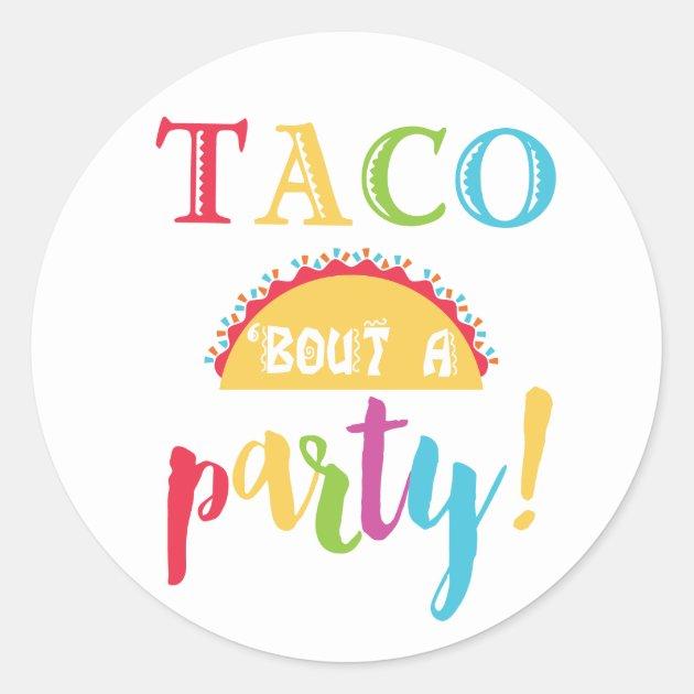Fiesta Birthday Taco Bout A Party Favor Stickers Zazzlecom