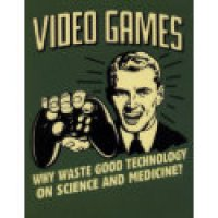 Video Gamer Geeks T-Shirts & Gifts - Why Waste Good Technology On Science And Medicine?