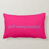 good morning beautiful throw pillow | Zazzle