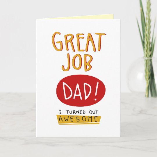Great Job Dad Funny Fathers Day Card Zazzle - father day cards