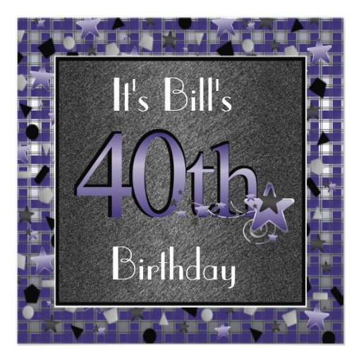 Happy 40th Birthday Party Invitation For Him 525quot Square