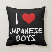I Love Japanese Boys Pillows | Zazzle