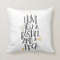 I Love You A Bushel And A Peck | {Gold Back} Pillows | Zazzle