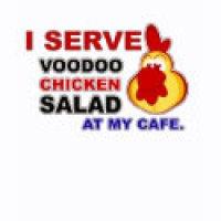 Facebook Geeks T-Shirts & Gifts - Cafe World I Serve Voodoo Chicken Salad At My Cafe