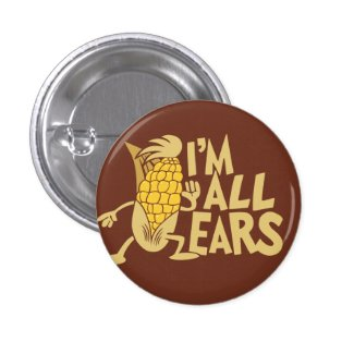 I'm All Ears Funny Wordplay Flair Pinback Button