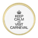 KEEP CALM AND VISIT CARNEVAL GOLD FINISH LAPEL PIN