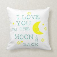 Love You to the Moon and Back Throw Pillow | Zazzle