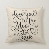 Love You To The Moon & Back Throw Pillow | Zazzle