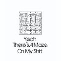 Maze Puzzle Geeks T-Shirts & Gifts - Yeah, Maze